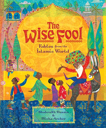9781782852551: The Wise Fool: Fables from the Islamic World