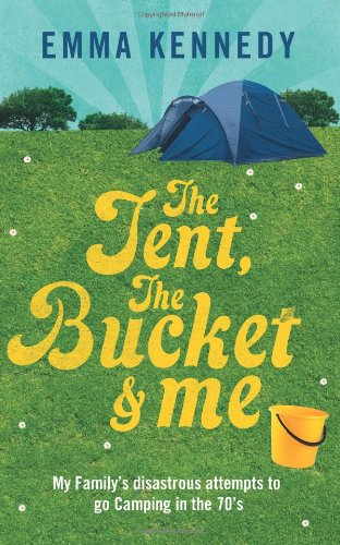 9781782921844: The Tent, The Bucket and Me