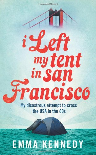 9781782921868: I Left My Tent in San Francisco