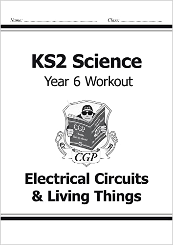 9781782940951: KS2 Science Year Six Workout: Electrical Circuits & Living Things