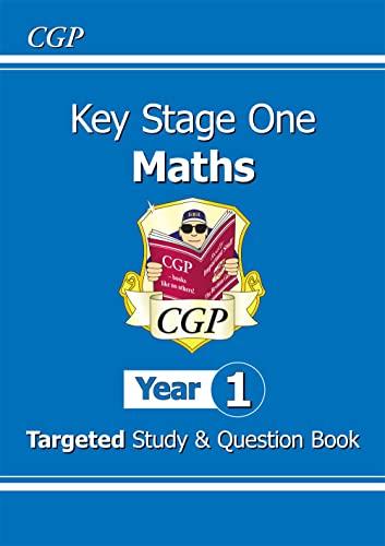 9781782941354: KS1 Maths Targeted Study & Question Book - Year 1 (CGP KS1 Maths)