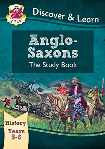 9781782941996: KS2 Discover & Learn: History - Anglo-Saxons Study Book, Year 5 & 6 (CGP KS2 History)