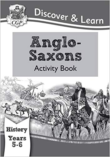 KS2 Discover Learn: History - Anglo-Saxons Activity: CGP Books
