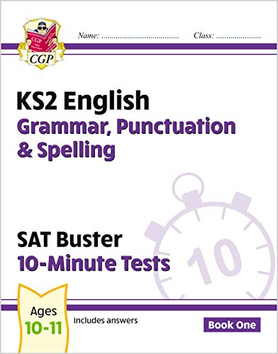 9781782942382: KS2 English SAT Buster 10-Minute Tests: Grammar, Punctuation & Spelling (for the New Curriculum)