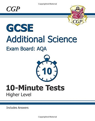 9781782944560: GCSE Additional Science AQA 10-Minute Tests (Including Answers) - Higher (A*-G Course)
