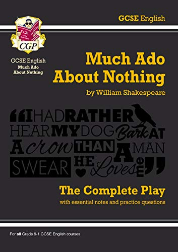 9781782948520: Grade 9-1 GCSE English Much Ado About Nothing - The Complete Play (CGP GCSE English 9-1 Revision)