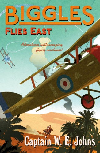 9781782950264: Biggles Flies East: Number 8 of the Biggles Series