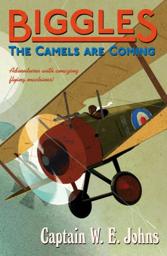 9781782950271: Biggles: The Camels Are Coming