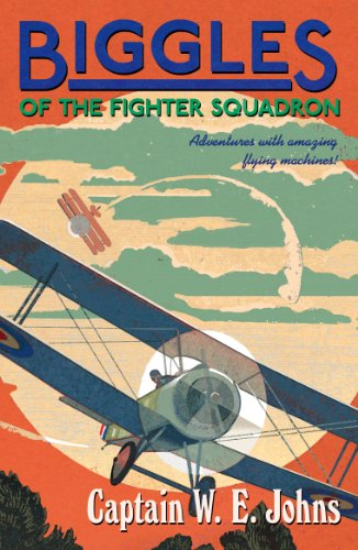 9781782950288: Biggles of the Fighter Squadron: Number 1 of the Biggles Series