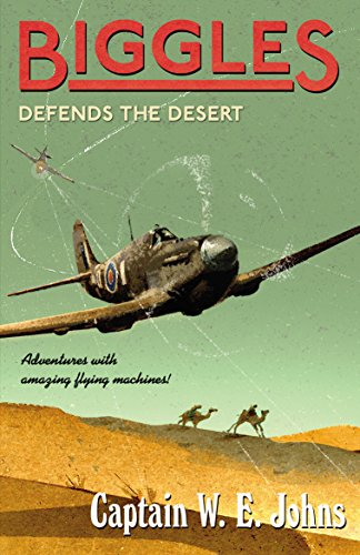 9781782950394: Biggles Defends the Desert