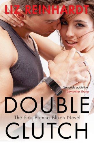 Double Clutch (A Brenna Blixen Novel): Liz Reinhardt