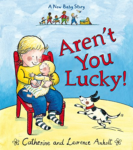 9781782952305: Aren't You Lucky!: A New Baby Story