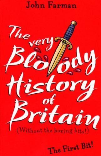 9781782952596: The Very Bloody History Of Britain: The First Bit!