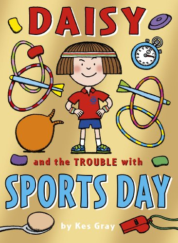 9781782952855: Daisy and the Trouble with Sports Day (Daisy Fiction)