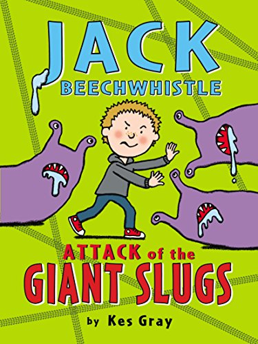 9781782953036: Jack Beechwhistle: Attack of the Giant Slugs (Jack Beechwhistle 1)