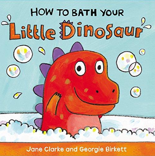9781782953944: How to Bath Your Little Dinosaur