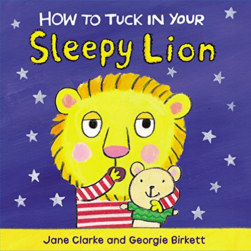 9781782953968: How to Tuck In Your Sleepy Lion
