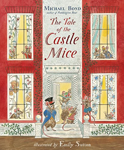 The Tale of the Castle Mice: MICHAEL BOND