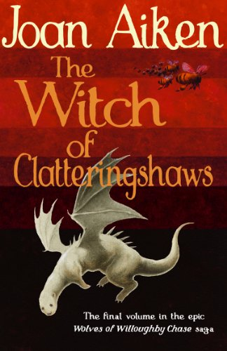 9781782954392: The Witch of Clatteringshaws (The Wolves Of Willoughby Chase Sequence)