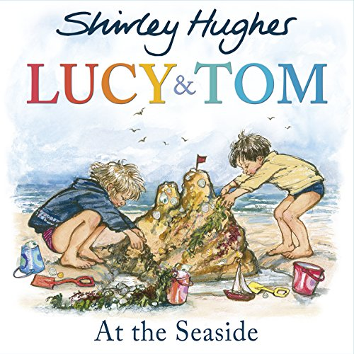 Lucy and Tom at the Seaside (Paperback): Shirley Hughes