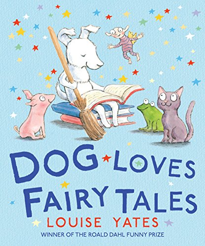 Dog Loves Fairy Tales: Yates, Louise