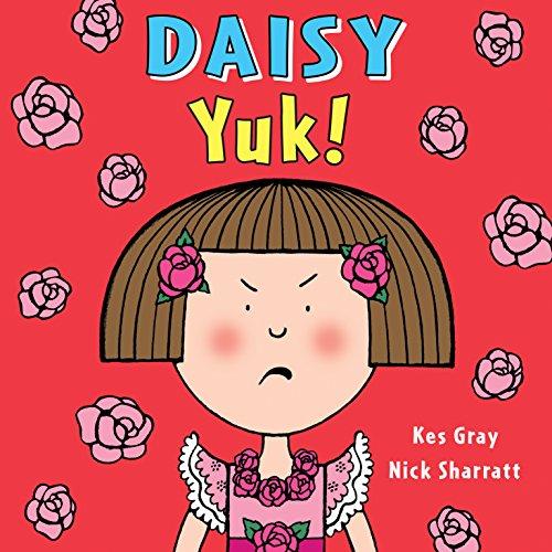 Daisy: Yuk! (Daisy Picture Books): Kes Gray