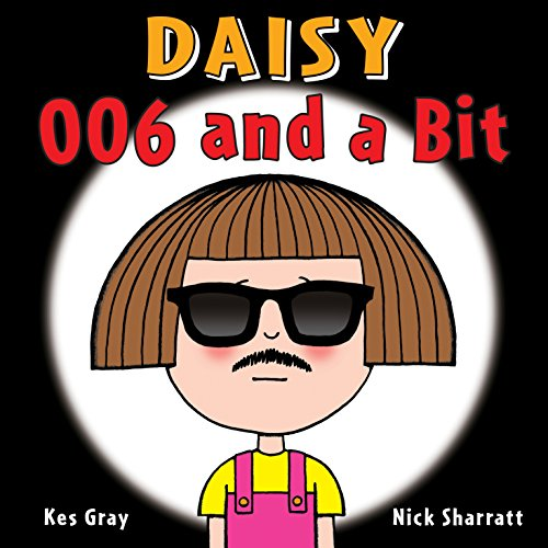 9781782956501: Daisy: 006 and a Bit (Daisy Picture Books)