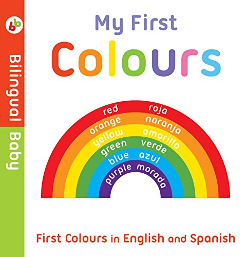 9781782960737: Bilingual Baby English-Spanish First Colours
