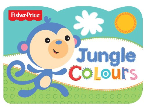 9781782963097: Jungle Colours: Fisher Price Chunky
