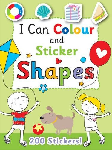 I Can Colour - My First Shapes (I Can Colour & Sticker Books)