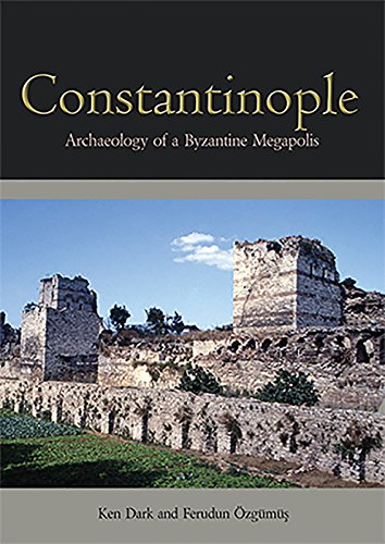 9781782971719: Constantinople: Archaeology of a Byzantine Megapolis