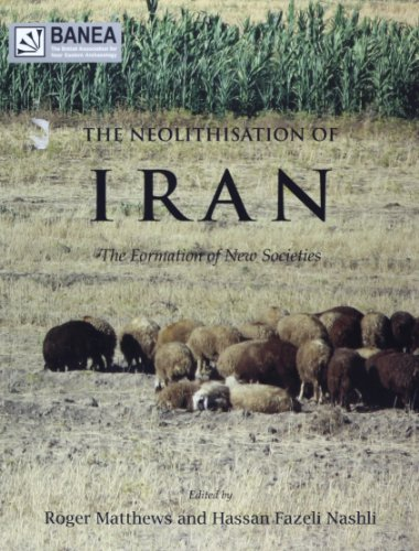 9781782971900: The Neolithisation of Iran (British Association for Near E)