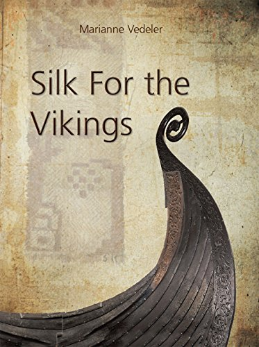 9781782972150: Silk for the Vikings (Ancient Textiles Series)