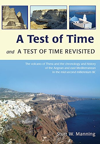 9781782972198: A Test of Time and A Test of Time Revisited: The Volcano of Thera and the Chronology and History of the Aegean and East Mediterranean in the mid Second Millennium BC
