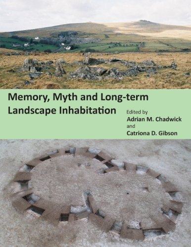 9781782973935: Memory, Myth and Long-Term Landscape Inhabitation (Celtic Studies Publications)