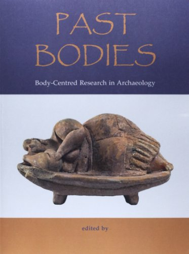 9781782975427: Past Bodies: Body-Centered Research in Archaeology