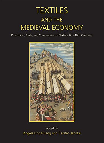 9781782976479: Textiles and the Medieval Economy: Production, Trade, and Consumption of Textiles, 8th-16th Centuries (Ancient Textiles Series)