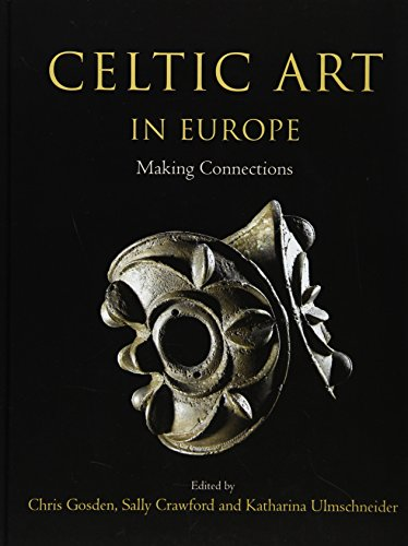 9781782976554: Celtic Art in Europe: Making Connections: Essays in Honour of Vincent Megaw on His 80th Birthday