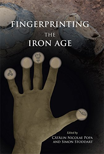 Fingerprinting the Iron Age: Approaches to identity in the European Iron Age: Integrating ...