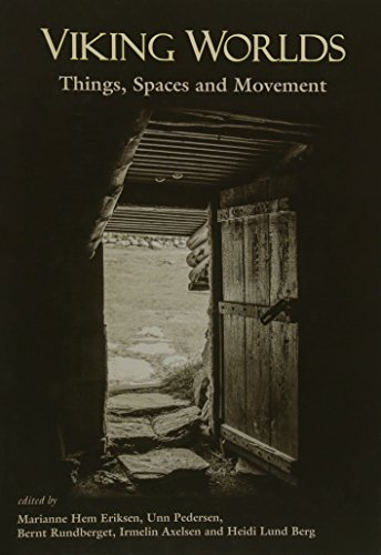 Viking Worlds: Things, Spaces and Movement: Marianne Hem Eriksen