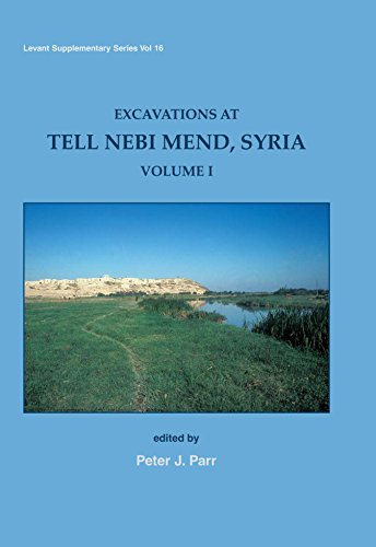 9781782977865: Excavations at Tell Nebi Mend, Syria Volume I (Levant Supplementary Series)