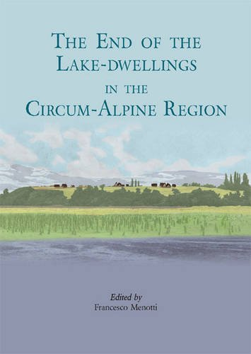 The end of the lake-dwellings in the Circum-Alpine region: Francesco Menotti