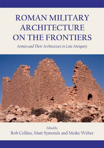 9781782979906: Roman Military Architecture on the Frontiers: Armies and Their Architecture in Late Antiquity