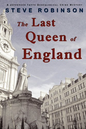 The Last Queen of England: A Genealogical Crime Mystery #3 (Jefferson Tayte): Robinson, Steve