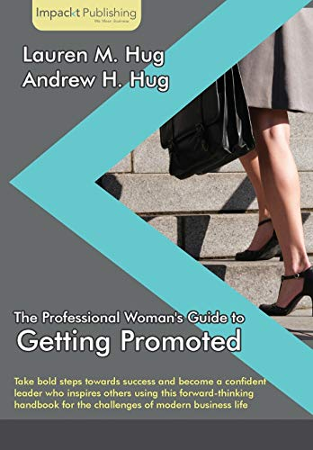9781783000487: The Professional Woman's Guide to Getting Promoted