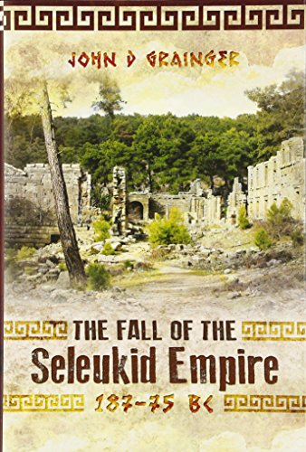 9781783030309: The Fall of the Seleukid Empire 187-75 BC