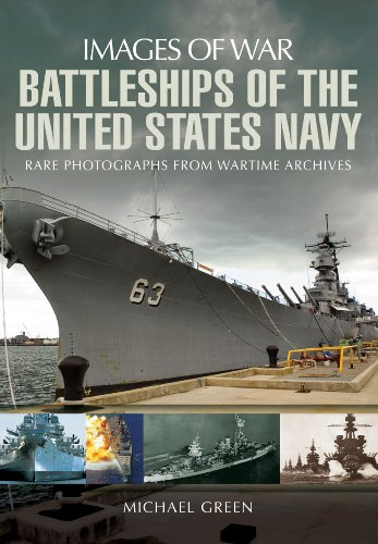 Battleships of the United States Navy (Images of War): Michael Green
