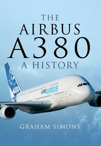 The Airbus A380: A History: Simons, Graham