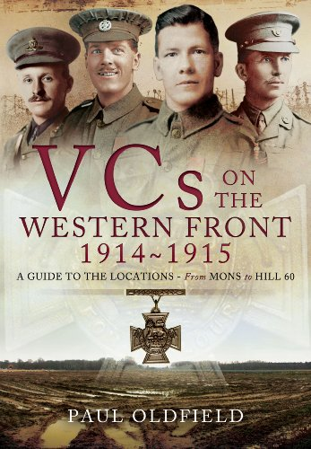 VICTORIA CROSSES ON THE WESTERN FRONT: Paul Oldfield