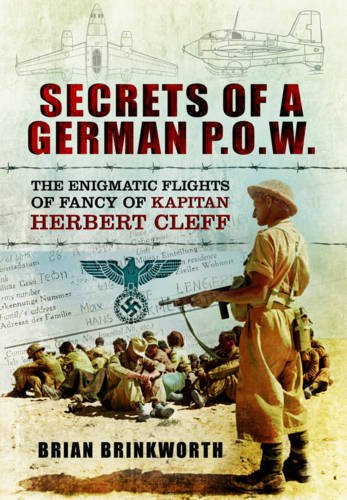 9781783032952: Secrets of a German PoW: The Capture and Interrogation of Hauptmann Herbert Cleff